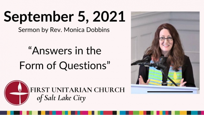 """September 5th Sermon """"Answers in the Form of Questions"""" by Rev. Monica Dobbins"""