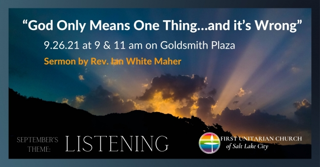 """September 26th Sermon """"God Only Means One Thing...and it's Wrong"""" by Rev. Ian White Maher"""